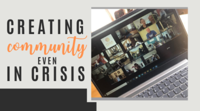 Creating Community Even in Crisis