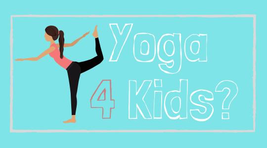 Yoga 4 Kids too?