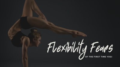 Flexibility Fears of the First-Time Yogi