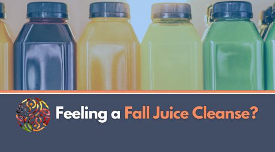 Feeling a Fall Juice Cleanse?